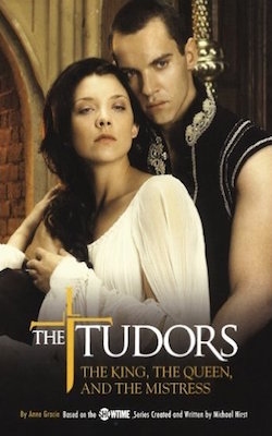 The Tudors: The King, The Queen, and the Mistress by Anne Gracie